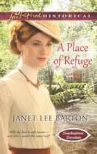 A Place of Refuge ebook by Janet Lee Barton