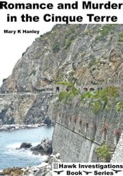 Romance and Murder in the Cinque Terre ebook by Mary Hanley