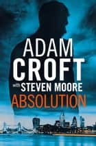 Absolution ebook by Adam Croft, Steven Moore