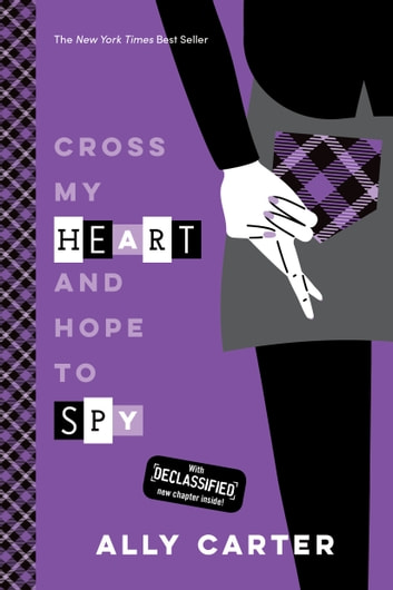 Cross My Heart and Hope to Spy ebook by Ally Carter