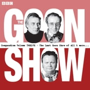 The Goon Show Compendium Volume 12 - Ten episodes of the classic BBC radio comedy series plus bonus features audiobook by Spike Milligan