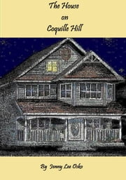 The House on Coquille Hill ebook by Jenny Osko