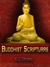 Buddhist Scriptures ebook by E.J. Thomas