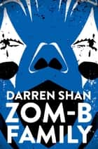 ZOM-B Family ebook by Darren Shan