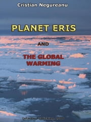 Planet Eris and the Global Warming ebook by Negureanu, Cristian