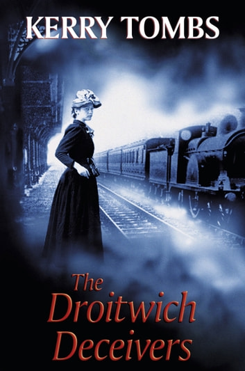 The Droitwich Deceivers ebook by Kerry Tombs