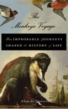 The Monkey's Voyage ebook by Alan de Queiroz