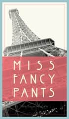 Miss Fancy Pants ebook by Alicia Gargaro-Magaña
