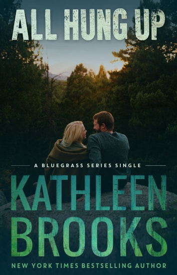 All Hung Up - Bluegrass Single #1 ebook by Kathleen Brooks