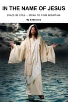In The Name Of Jesus ebook by B.Mcclure
