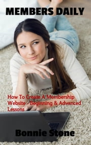 Members Daily: Beginning & Advanced Lessons - Members Daily ebook by Bonnie Stone