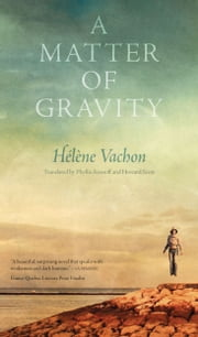 A Matter of Gravity ebook by Hélène Vachon,Phyllis Aronoff,Howard Scott