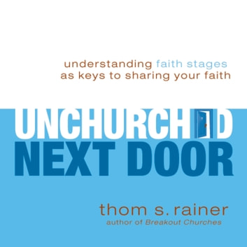 The Unchurched Next Door Audiobook By Thom S Rainer 9780310305378