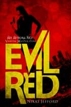Evil Red (Aurora Sky: Vampire Hunter, Vol. 2.6) ebook by Nikki Jefford