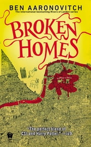 Broken Homes - A Rivers of London Novel ebook by Ben Aaronovitch