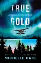 True Gold ebook by Michelle Pace