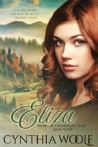 Eliza eBook by Cynthia Woolf