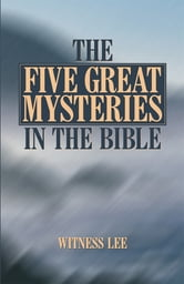 The Five Great Mysteries in the Bible ebook by Witness Lee
