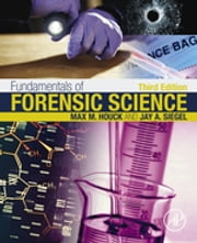 Fundamentals of Forensic Science ebook by Max M. Houck,Jay A. Siegel