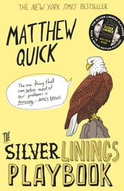 The Silver Linings Playbook 電子書 by Matthew Quick