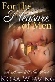 For the Pleasure of Men ebook by Nora Weaving