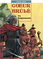 Coeur Brûlé - Tome 04 - Saignements ebook by Patrick Cothias, Michel Méral