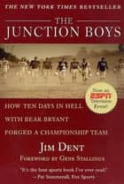 The Junction Boys ebook by Jim Dent