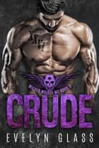 Crude (Book 3) - Wicked Wolves MC, #3 ebook by Evelyn Glass