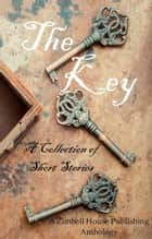 The Key ebook by Zimbell House Publishing, Ana Night, C.E. Stokes,...