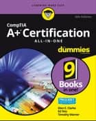 CompTIA A+ Certification All-in-One For Dummies eBook by Glen E. Clarke, Edward Tetz, Timothy Warner