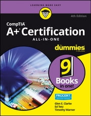 CompTIA A+ Certification All-in-One For Dummies ebook by Glen E. Clarke,Edward Tetz,Timothy Warner