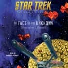 The Face of the Unknown audiobook by Christopher L. Bennett