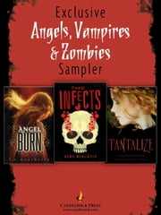 Angels, Vampires, and Zombies: Exclusive Candlewick Press Sampler ebook by Sean Beaudoin,Cynthia Leitich Smith,L.A. Weatherly