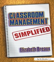 Classroom Management Simplified ebook by Elizabeth Breaux