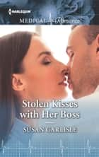 Stolen Kisses with Her Boss ebook by Susan Carlisle