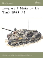Leopard 1 Main Battle Tank 1965–95 ebook by Michael Jerchel,Peter Sarson