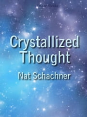 Crystallized Thought ebook by Nat Schachner