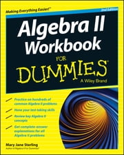 Algebra II Workbook For Dummies ebook by Mary Jane Sterling