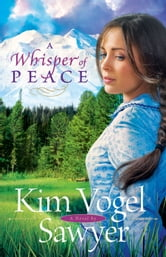 Whisper of Peace, A (Heart of the Prairie Book #7) ebook by Kim Vogel Sawyer