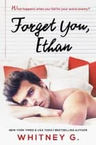 Forget You, Ethan ebook by Whitney G.