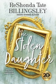 The Stolen Daughter ebook by ReShonda Tate Billingsley