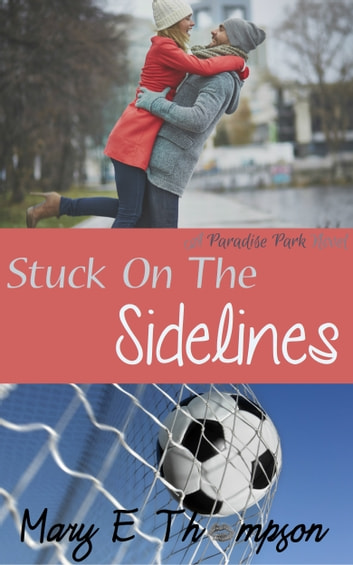 Stuck On The Sidelines ebook by Mary E Thompson