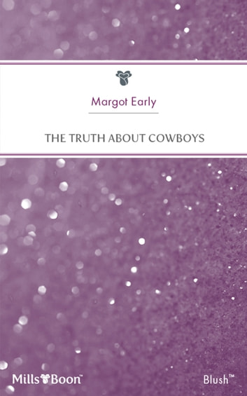 The Truth About Cowboys ebook by Margot Early