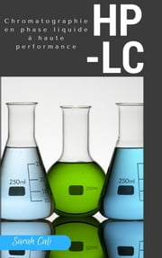 Chromatographie en phase liquide à haute performance - HPLC ebook by Sarah Cali