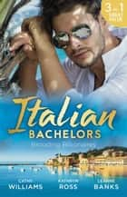Italian Bachelors - Brooding Billionaires - 3 Book Box Set 電子書 by Cathy Williams, Kathryn Ross, Leanne Banks