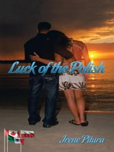 Luck of the Polish ebook by Irene Pitura