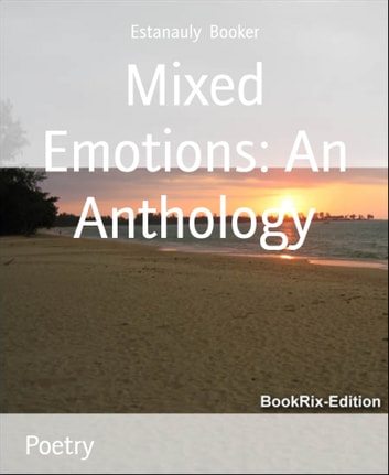 Mixed Emotions: An Anthology ebook by Estanauly Booker