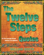 The Twelve Steps Quotes ebook by Bill Booth