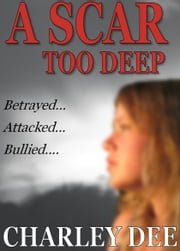 A Scar Too Deep ebook by Charley Dee