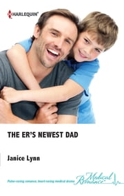 The ER's Newest Dad ebook by Janice Lynn